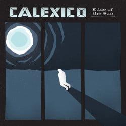 calexico_edge_of_the_sun