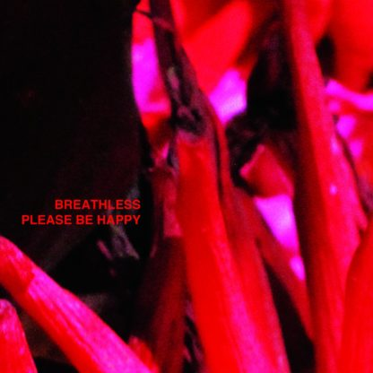Breathless – Please Be Happy