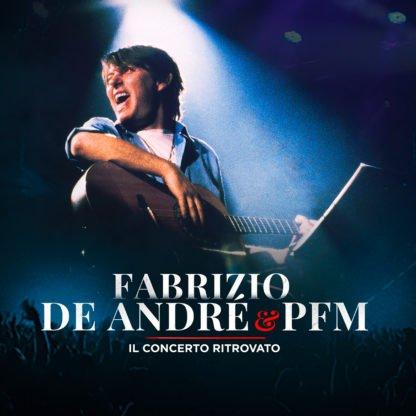 Fabrizio De Andrè - Fabrizio De Andrè & Pfm Il Concerto Ritrovato