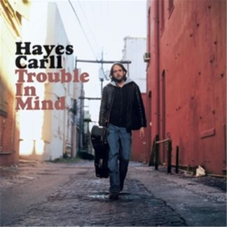 Hayes Carll ‎– Trouble In Mind