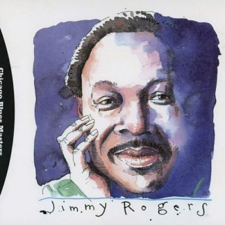 Jimmy Rogers ‎– Chicago Blues Masters Volume Two: Jimmy Rogers