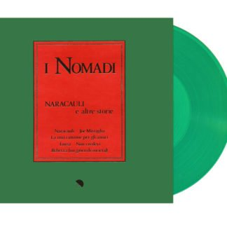 Nomadi – Naracauli E Altre Storie (Vinile Colorato Verde)