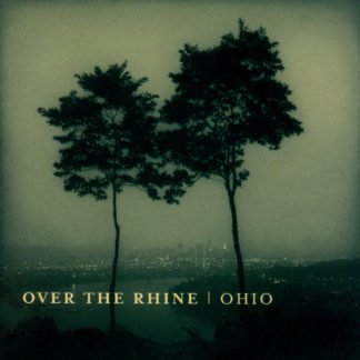 Over The Rhine ‎– Ohio