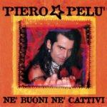 Piero Pelù - Né Buoni Né Cattivi