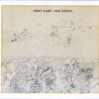 Robert Wyatt - Rock Bottom