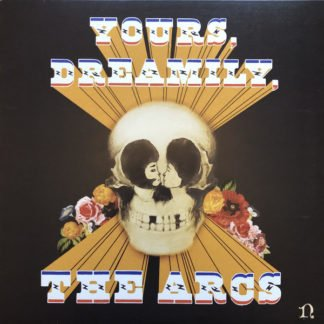 The Arcs ‎– Yours, Dreamily,