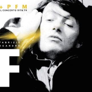 Fabrizio De Andrè* + PFM* – Il Concerto 1978.79