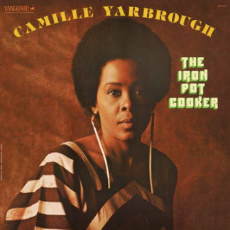Camille Yarbrough - The Iron Pot Cooker (Rsd 2020)