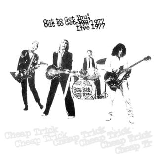 Cheap Trick - Out To Get You! Live 1977 (Rsd 2020)