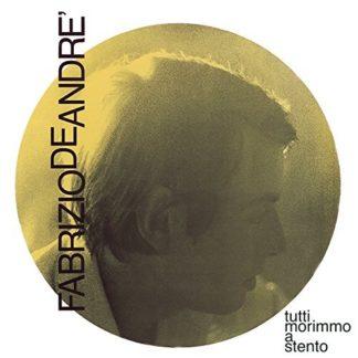 Fabrizio De Andrè - Tutti Morimmo A Stento