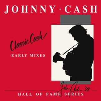 Johnny Cash - Classic Cash-Early Mixes (Rsd 2020)