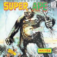 Scratch & The Upsetters - Super Ape