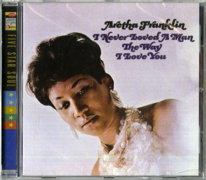 Aretha Franklin - I Never Loved A Man The Way I Love You2