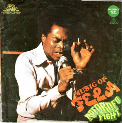 Fela Ransome Kuti & The Africa 70 ‎– Music Of Fela - Roforofo Fight