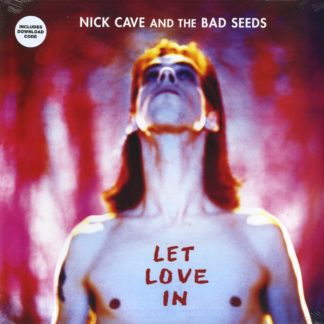 Nick Cave & The Bad Seeds – Let Love In